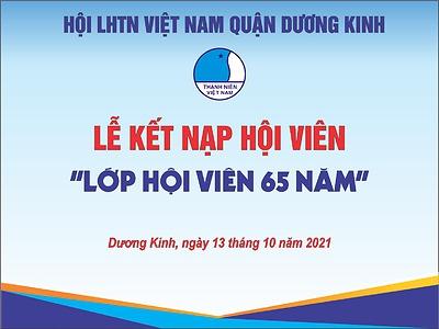 Lễ kết nạp lớp Hội viên 65 năm nhân dịp kỷ niệm 65 năm ngày truyền thống Hội LHTN Việt Nam (15/10/1956 -15/10/2021)